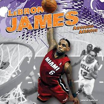 Lebron James by Jameson Anderson - 9781624033308 Book