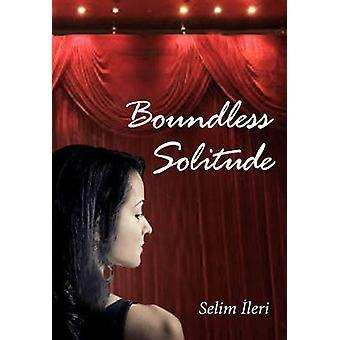 Boundless Solitude by Selim Ileri - 9781840598568 Book