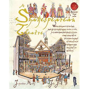 A Shakespearean Theatre by Jacqueline Morley - John James - 978190563