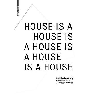House Is a House Is a House Is a House Is a House - Architectures and