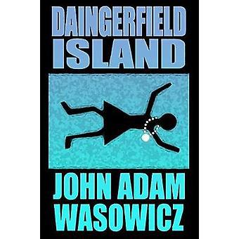 Daingerfield Island by John Wasowicz - 9781938144554 Book