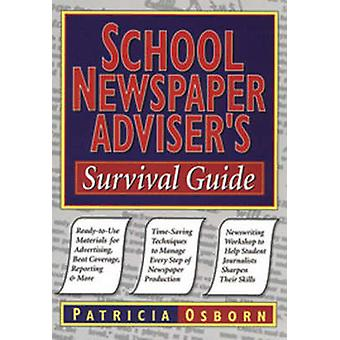 School Newspaper Adviser's Survival Guide by Patricia Osborn - 978078