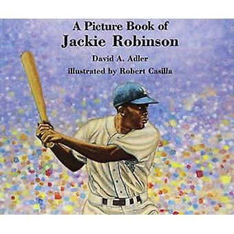 A Picture Book of Jackie Robinson by David A Adler - Robert Casilla -