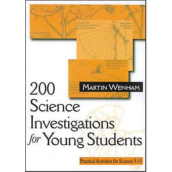 200 Science Investigations for Young Students Practical Activities for Science 5  11 by Wenham & Martin