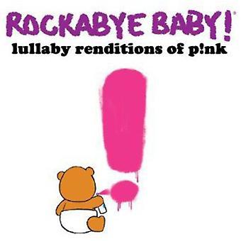 Rockabye Baby! - Rockabye Baby! Lullaby Renditions of P!nk [CD] USA import