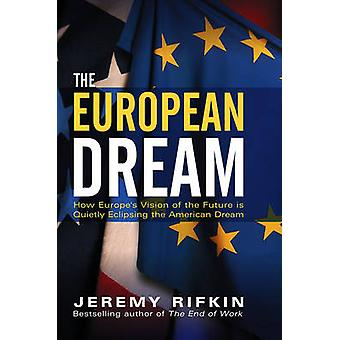 The European Dream - How Europe's Vision of the Future is Quietly Ecli