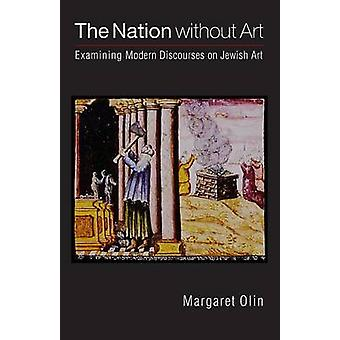 The Nation without Art - Examining Modern Discourses on Jewish Art by