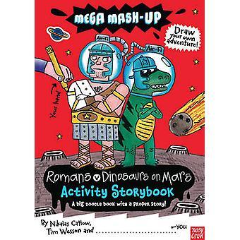 Mega Mash-up - Romans v Dinosaurs on Mars by Nikalas Catlow - Tim Wess