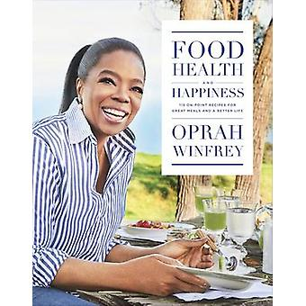 Food - Health and Happiness - 'On Point' Recipes for Great Meals and a