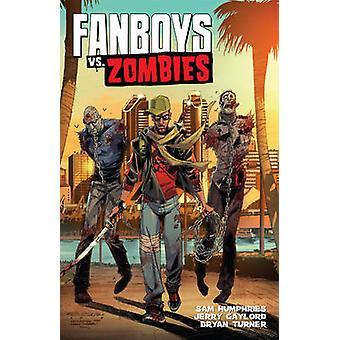 Fanboys vs Zombies - v. 2 by Sam Humphries - Jerry Gaylord - 978160886