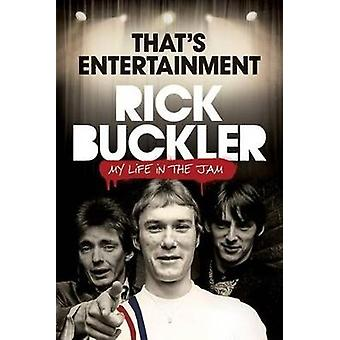 That's Entertainment - My Life in the Jam by Rick Buckler - Ian Snowba