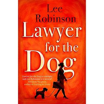 Lawyer for the Dog - A Charming and Heart-Warming Story of Woman's Bes