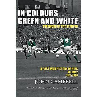 Dans les couleurs vert et blanc - une histoire de l'après-guerre des Hibs - Volume 2 par J