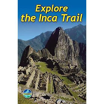 Explore the Inca Trail (3rd Revised edition) by Jacquetta Megarry - R