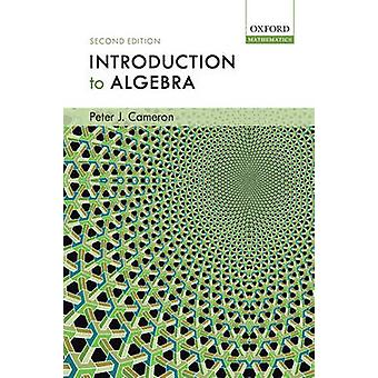 Introduction to Algebra by Peter J. Cameron - 9780198527930 Book