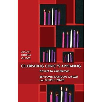 Celebrating Christ's Appearing: Advent to Candlemas