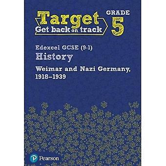 Target Grade 5 Edexcel GCSE (9-1) History Weimar and Nazi Germany, 1918-1939 Intervention Workbook - History Intervention (Paperback)