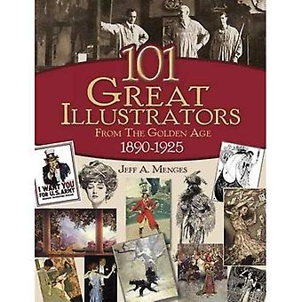 101 Great Illustrators from�the Golden Age, 1890-1925