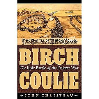 Coulie de bouleau: La bataille de la guerre du Dakota