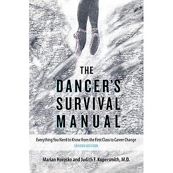 The Dancer's Survival Manual: Everything You Need to Know from the First Class to Career Change