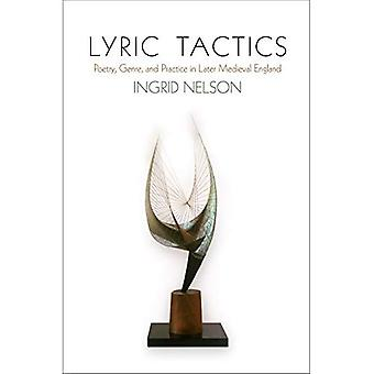 Lyric Tactics: Poetry, Genre, and Practice in Later Medieval England (The Middle Ages Series)