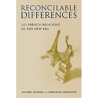Reconcilable Differences: U.S.-French Relations in the New Era: U.S.-French Relations in a New Era