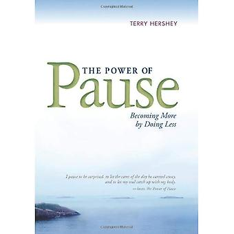 The Power of Pause: Becoming More by Doing Less