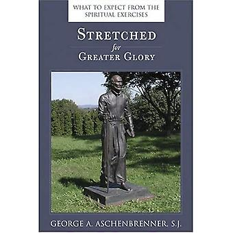 Stretched for Greater Glory: What to Expect from the Spiritual Exercises