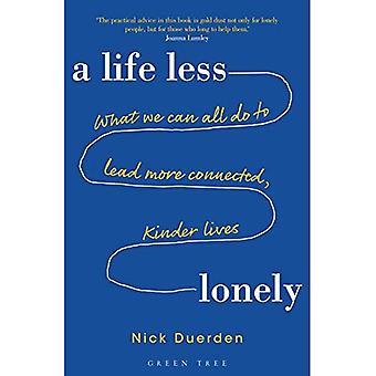 Een minder eenzaam leven: Wat wij allemaal kan voorsprong meer verbonden, Kinder leven