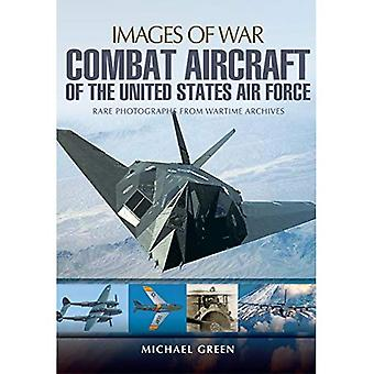 Combat Aircraft of the United States Air Force (Images of War)