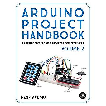 Arduino Project Handbook,�Volume II: 25 More Practical�Projects to Keep You Making