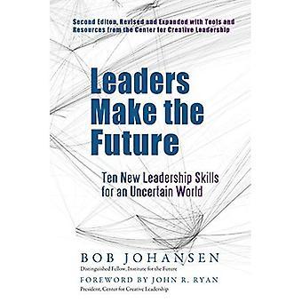 Ledare gör framtiden: tio nya ledaregenskaper för en osäker värld