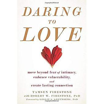 Våga kärlek: gå bortom rädsla för intimitet, omfamna sårbarhet och skapa varaktig anslutning