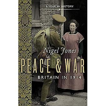Peace and War: Britain in 1914 (Journey in Time)