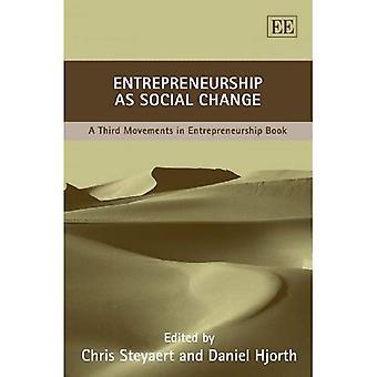 Entrepreneurship as Social Change: A Third Movements in Entrepreneurship Book [Illustrated]