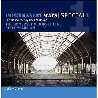 Impermanent Ways Special 1: Somerset & Dorset Line Fifty Years on
