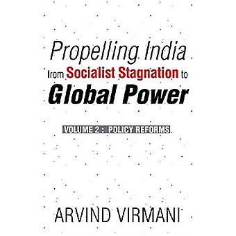 Propelling India from Socialist Stagnation to Global Power: Policy Reforms