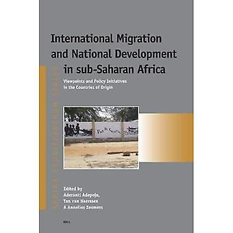 International Migration and National Development in Sub-saharan Africa: Viewpoints and Policy Initiatives in the...