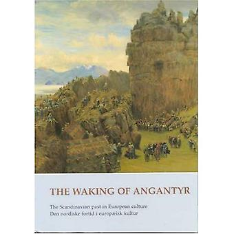 The Waking of Angantyr : The Scandinavian Past in European Culture