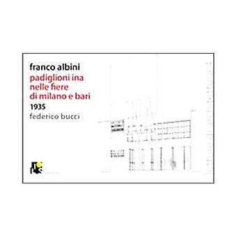 Franco Albini. Ina's Pavilions in the Milan and Bari Fairs 1935 (Lectures of Architecture)