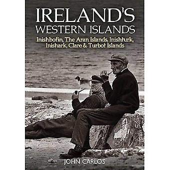 Ireland's Western Islands: Inishbofin, The Aran Islands, Inishturk, Inishark, Clare & Turbot Islands