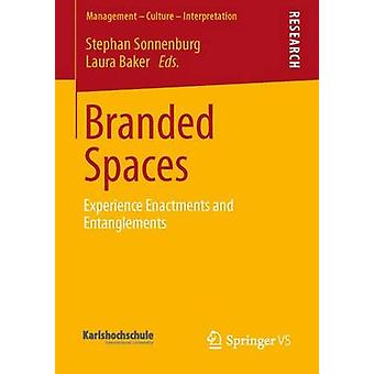Branded Spaces  Experience Enactments and Entanglements by Sonnenburg & Stephan