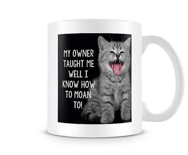 My Owner Taught Me Well I Know How To Moan Mug