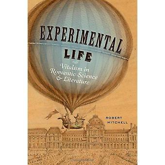 Experimental vida - vitalismo en la ciencia romántica y literatura por Rob
