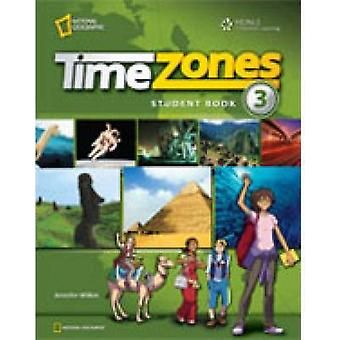 Time Zones - 3 - Student Book (Student Manual/Study Guide) by Richard F
