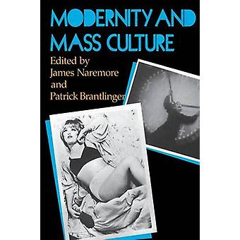 Modernity and Mass Culture by Naremore & James