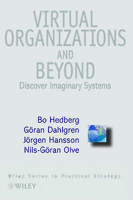 Cbi Series in Practical Strategy Virtual Organizations and Beyond Discovebague Imaginary Systems by Hedberg & Bo
