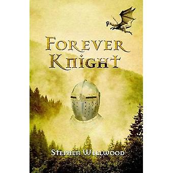 Forever Knight by Wellwood & Stephen