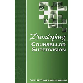 Developing Counsellor Supervision by Feltham & Colin