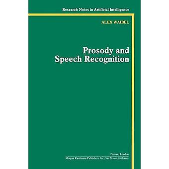 Prosody and Speech Recognition by Waibel & Alex